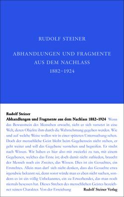 Abhandlungen und Fragmente aus dem Nachlass 1897–1925 von Hoffmann,  David Marc, Philippi,  Monika, Steiner,  Rudolf, Ziegler,  Renatus