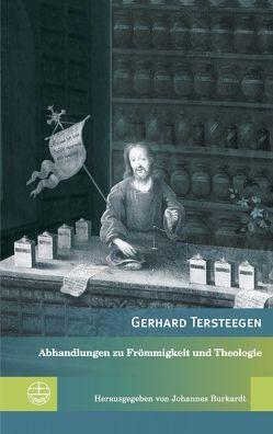 Abhandlungen zu Frömmigkeit und Theologie von Burkardt,  Johannes, Tersteegen,  Gerhard