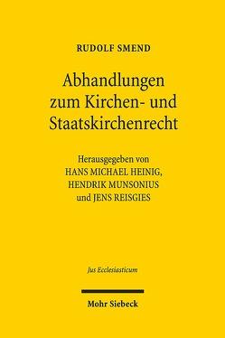 Abhandlungen zum Kirchen- und Staatskirchenrecht von Heinig,  Hans Michael, Munsonius,  Hendrik, Reisgies,  Jens, Smend,  Rudolf