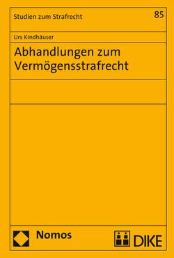 Abhandlungen zum Vermögensstrafrecht von Kindhäuser,  Urs
