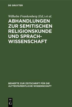 Abhandlungen zur semitischen Religionskunde und Sprachwissenschaft von Frankenberg,  Wilhelm, Küchler,  Friedrich