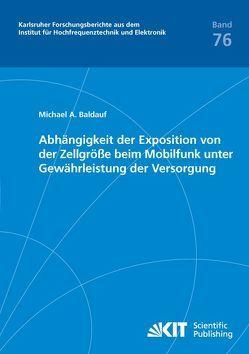 Abhängigkeit der Exposition von der Zellgröße beim Mobilfunk unter Gewährleistung der Versorgung von Baldauf,  Michael