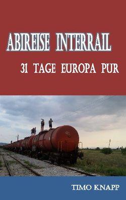 Abireise Interrail von Knapp,  Timo