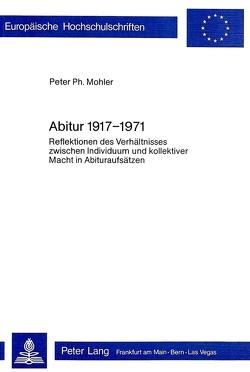 Abitur 1917 – 1971 von Mohler,  Peter