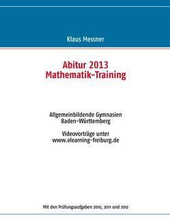 Abitur 2013 von Messner,  Klaus