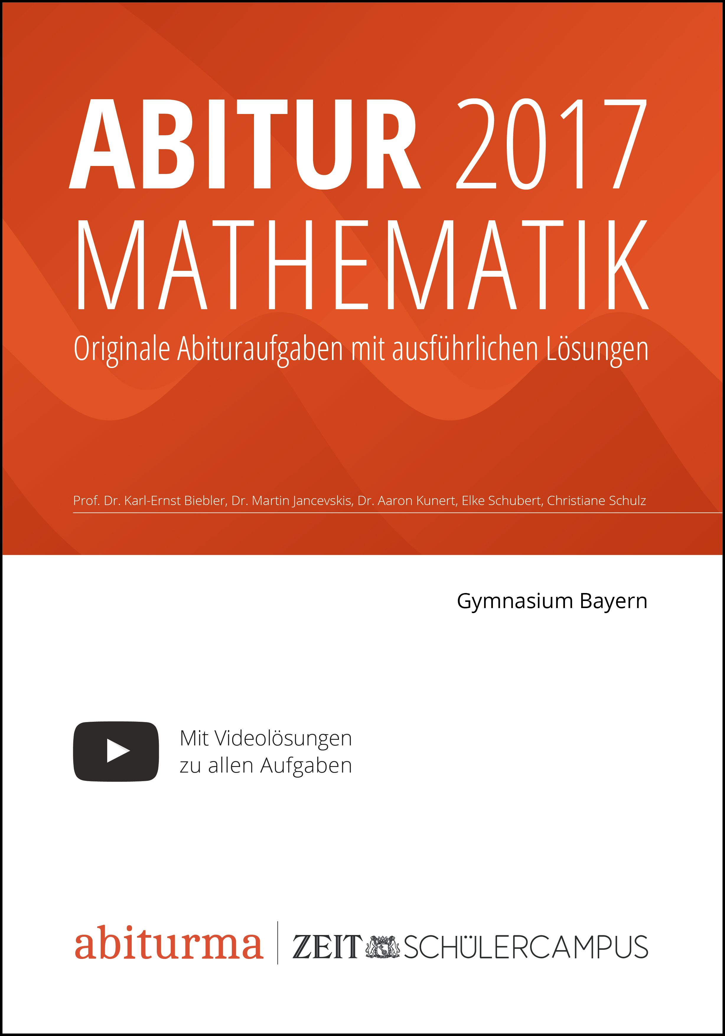 abitur 2017 mathematik bayern von biebler prof dr karl ernst jance. Black Bedroom Furniture Sets. Home Design Ideas