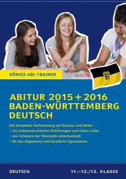 Abitur Baden-Württemberg 2015 + 2016 – Prüfungstraining Deutsch von Schenck,  Klaus