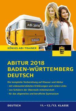 Abitur Baden-Württemberg 2018 Deutsch. von Schenck,  Klaus