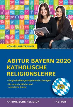 Abitur Bayern 2020 Katholische Religionslehre von Bethke,  Jürgen
