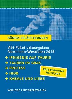 Abitur Nordrhein-Westfalen 2015 Leistungskurs – Königs Erläuterungen Paket. von Goethe,  Johann Wolfgang von, Kafka,  Franz, Koeppen,  Wolfgang, Roth,  Joseph, Schiller,  Friedrich