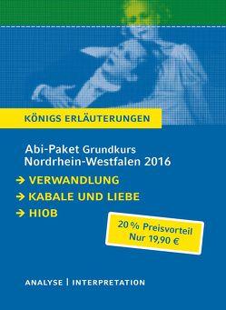 Abitur Nordrhein-Westfalen 2016 Grundkurs – Königs Erläuterungen Paket. von Kafka,  Franz, Roth,  Joseph, Schiller,  Friedrich
