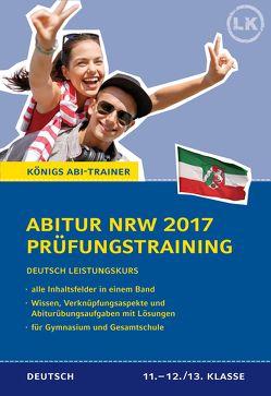 Abitur NRW 2017 – Prüfungstraining. Deutsch Leistungskurs. Königs Abi-Trainer. von Gebauer,  Ralf