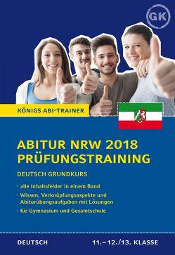Abitur NRW 2018 Prüfungstraining – Deutsch Grundkurs. von Gebauer,  Ralf