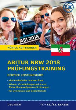 Abitur NRW 2018 Prüfungstraining – Deutsch Leistungskurs. von Gebauer,  Ralf
