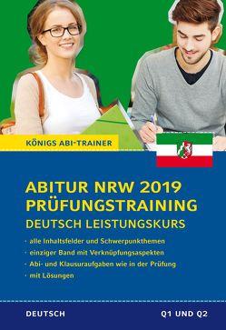 Abitur NRW 2019 Prüfungstraining – Deutsch Leistungskurs. von Gebauer,  Ralf