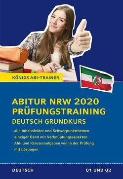 Abitur Nordrhein-Westfalen 2020 Prüfungstraining – Deutsch Grundkurs. von Gebauer,  Ralf