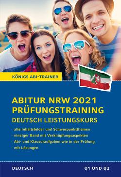 Abitur NRW 2021 Prüfungstraining für Klausur und Abitur – Deutsch Leistungskurs. von Gebauer,  Ralf
