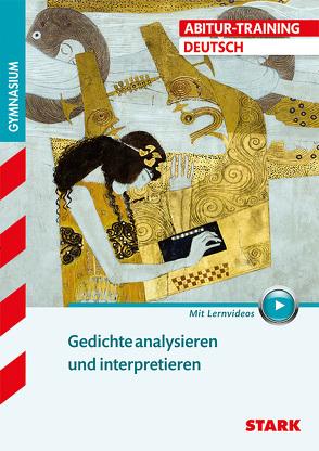 STARK Abitur-Training – Deutsch Gedichte analysieren und interpretieren
