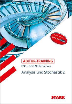 Abitur-Training FOS/BOS – Mathematik Bayern 12. Klasse Nichttechnik, Band 2