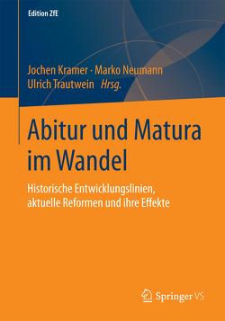 Abitur und Matura im Wandel von Kramer,  Jochen, Neumann,  Marko, Trautwein,  Ulrich