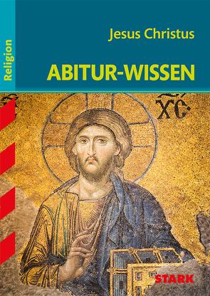 Abitur-Wissen – Religion Jesus Christus von Rüttgers,  Julia