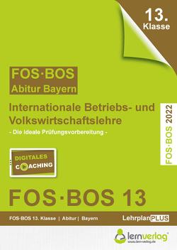 Abiturprüfung FOS/BOS Bayern 13. Klasse 2022 – Internationale Betriebs- und Volkswirtschaftslehre