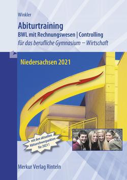 Abiturtraining Betriebswirtschaftslehre Niedersachsen 2021 von Winkler,  Vera