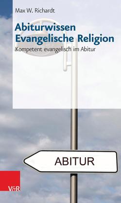 Abiturwissen Evangelische Religion von Richardt,  Max W.
