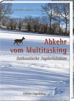 Abkehr vom Multitasking von Voigt,  Stephan-Harald