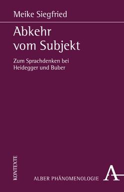 Abkehr vom Subjekt von Siegfried,  Meike
