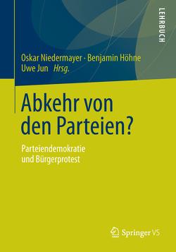 Abkehr von den Parteien? von Höhne,  Benjamin, Jun,  Uwe, Niedermayer,  Oskar
