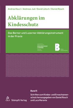 Abklärungen im Kindesschutz von Hauri,  Andrea, Jud,  Andreas, Lätsch,  David, Rösch,  Daniel