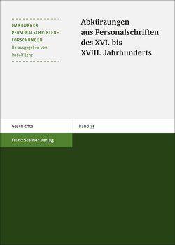 Abkürzungen aus Personalschriften des XVI. bis XVIII. Jahrhunderts von Bredehorn,  Uwe, Lenz,  Rudolf, Winiarczyk,  Marek
