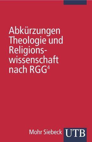 Abkürzungen Theologie und Religionswissenschaft nach RGG4 von Redaktion der RGG,