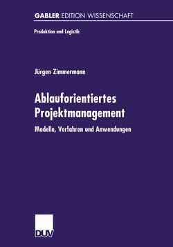 Ablauforientiertes Projektmanagement von Zimmermann,  Jürgen