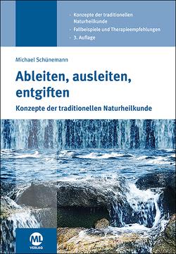 Ableiten, ausleiten, entgiften von Allmann,  Marie, Schünemann,  Michael