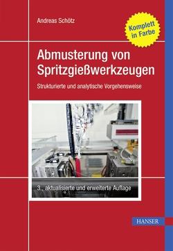 Abmusterung von Spritzgießwerkzeugen von Schötz,  Andreas