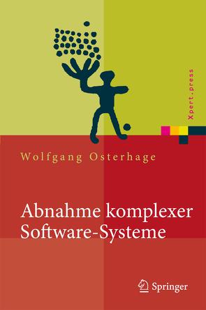 Abnahme komplexer Software-Systeme von Osterhage,  Wolfgang W.