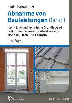 Abnahme von Bauleistungen – Band 1 von Hankammer,  Gunter