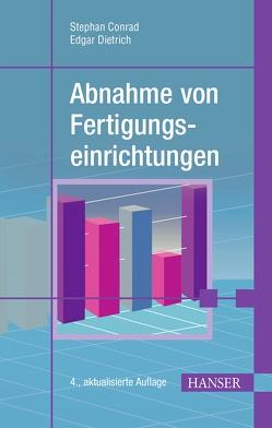 Abnahme von Fertigungseinrichtungen von Conrad,  Stephan, Dietrich,  Edgar, Schulze,  Alfred