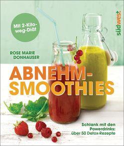 Abnehm-Smoothies von Donhauser,  Rose Marie
