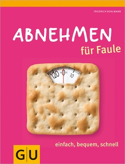 Abnehmen für Faule von Bohlmann,  Friedrich