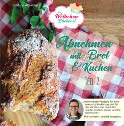 Abnehmen mit Brot und Kuchen Teil 2 von Altekrüger,  Güldane
