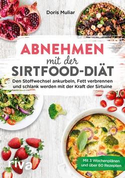 Abnehmen mit der Sirtfood-Diät von Muliar,  Doris