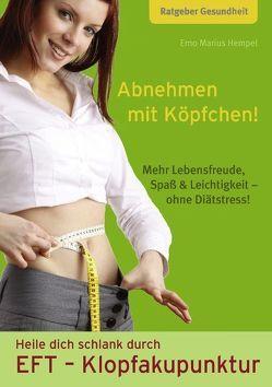 Abnehmen mit Köpfchen! Heile dich schlank durch EFT von Hempel,  Erno Marius, Schleching,  Die Blaue Blume UG (haftungsbeschränkt)