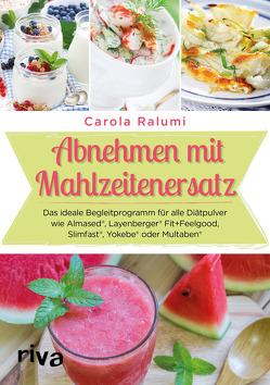 Abnehmen mit Mahlzeitenersatz von Ralumi,  Carola