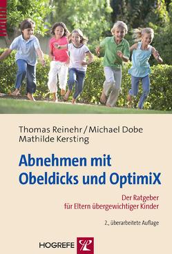 Abnehmen mit Obeldicks und OptimiX von Dobe,  Michael, Kersting,  Mathilde, Reinehr,  Thomas