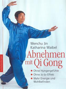 Abnehmen mit Qi Gong von Jin,  Wenchu