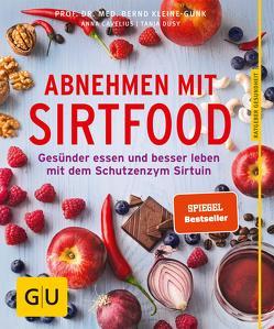 Abnehmen mit Sirtfood von Cavelius,  Anna, Dusy,  Tanja, Kleine-Gunk,  Bernd