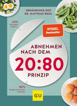 Abnehmen nach dem 20:80-Prinzip von Riedl,  Matthias